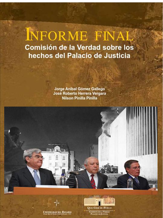 BOGOTÁ. 6 y 7 de noviembre de 1985, holocausto del Palacio de Justicia. RETOMA SANGRIENTA. INFORME DE LA COMISIÓN DE LA VERDAD